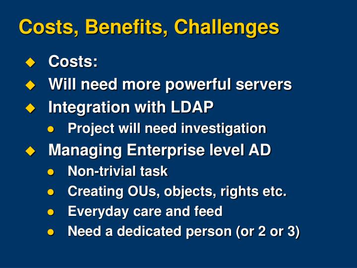 Costs, Benefits, Challenges