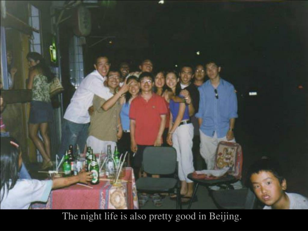 The night life is also pretty good in Beijing.