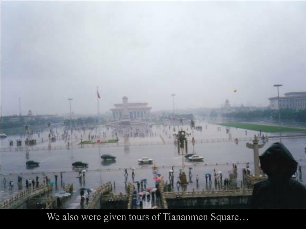 We also were given tours of Tiananmen Square…