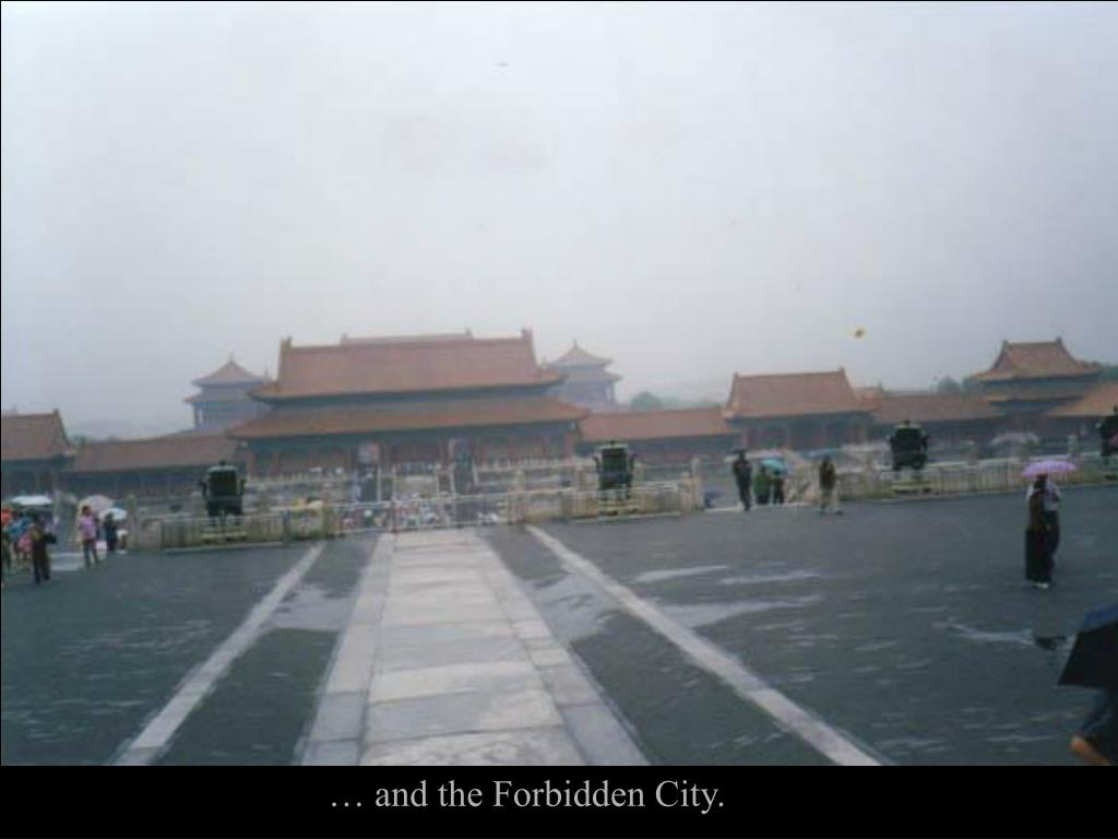 … and the Forbidden City.