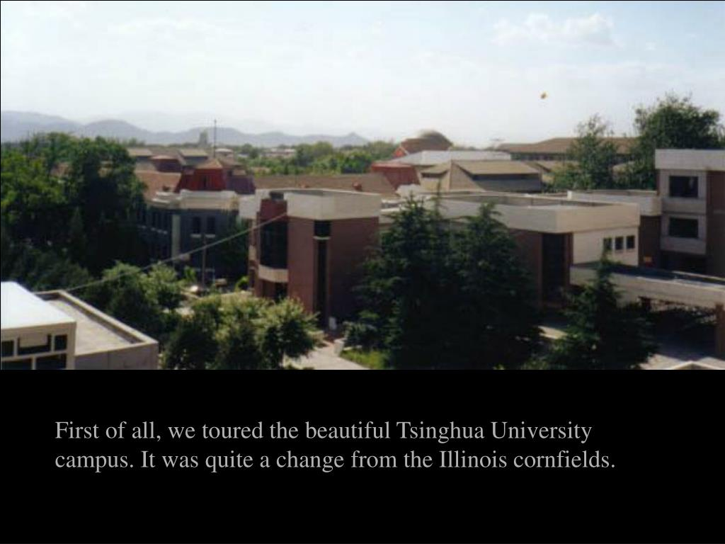 First of all, we toured the beautiful Tsinghua University campus. It was quite a change from the Illinois cornfields.