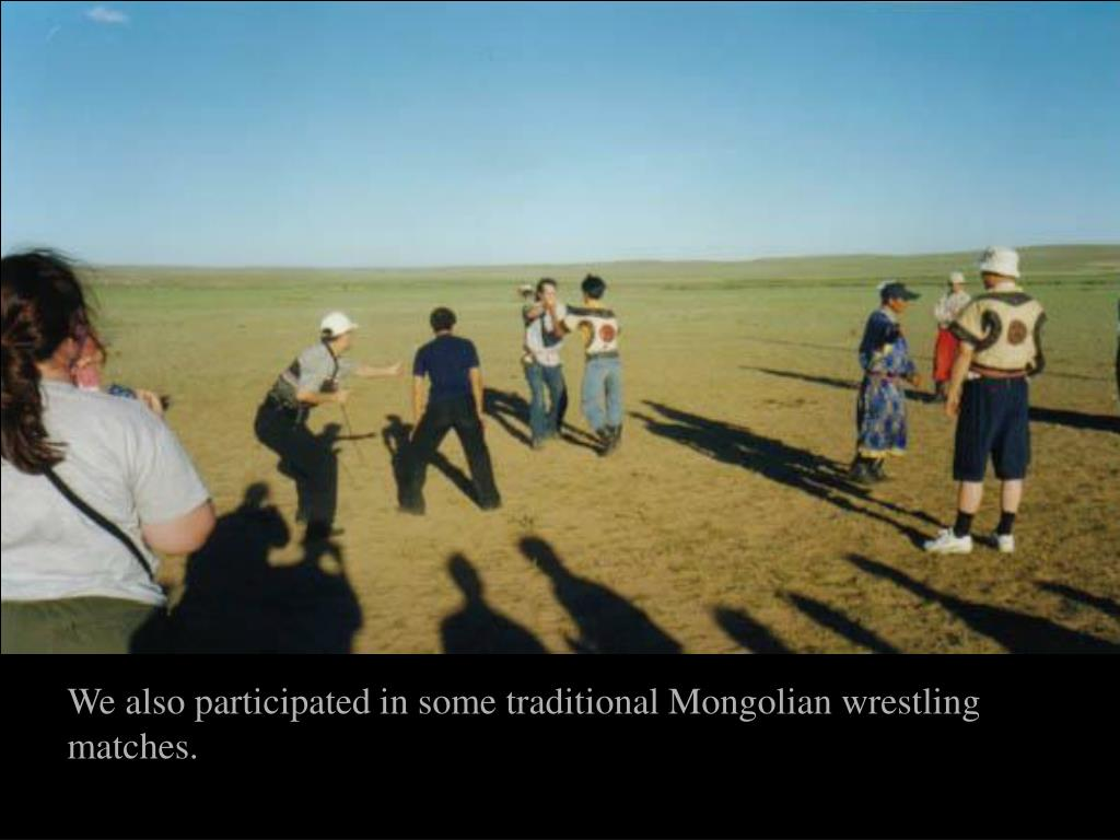 We also participated in some traditional Mongolian wrestling matches.