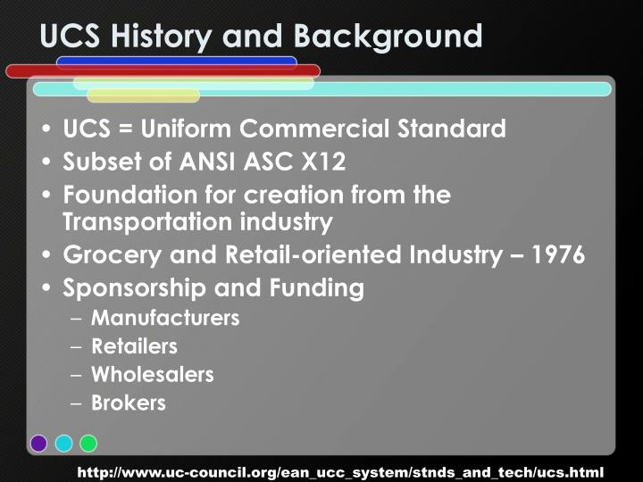 UCS History and Background