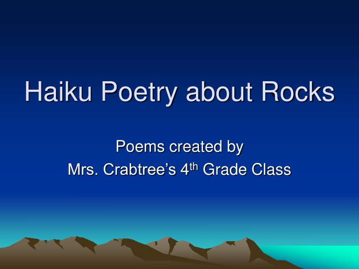 Haiku poetry about rocks