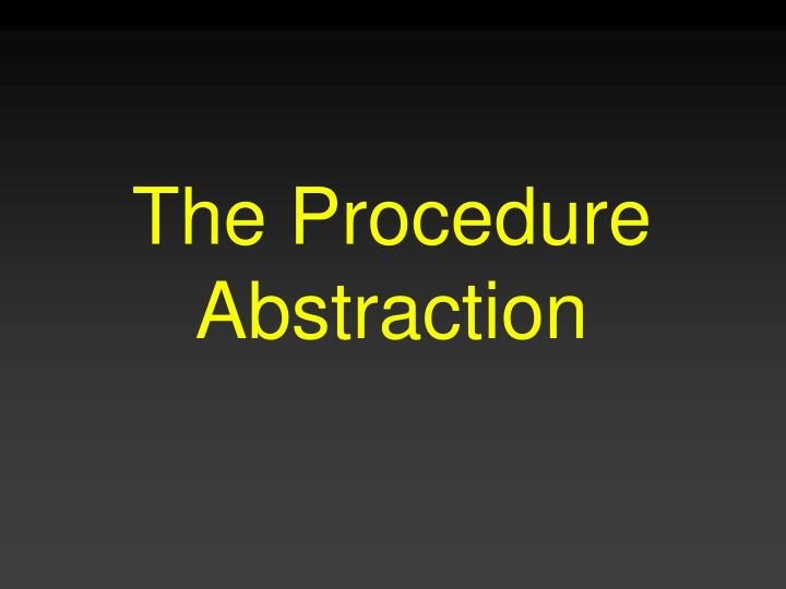 The procedure abstraction