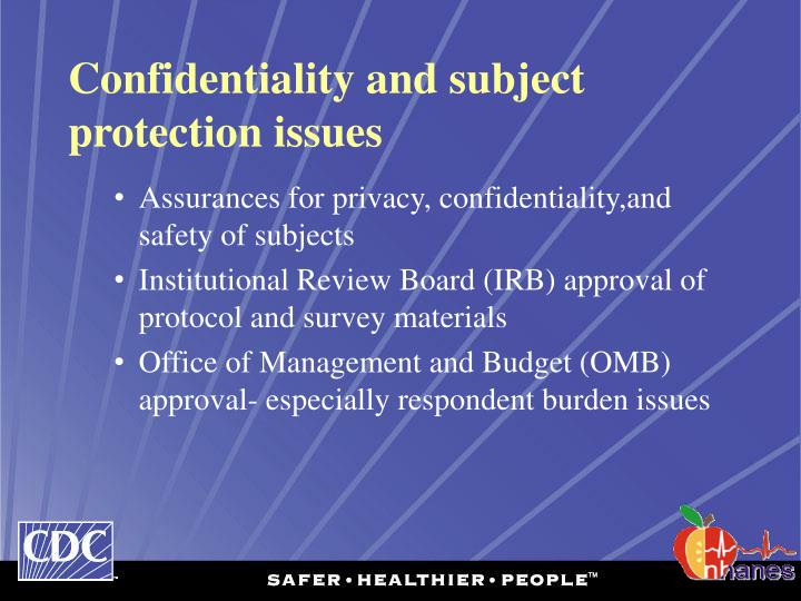 Confidentiality and subject protection issues