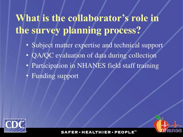 What is the collaborator's role in the survey planning process?