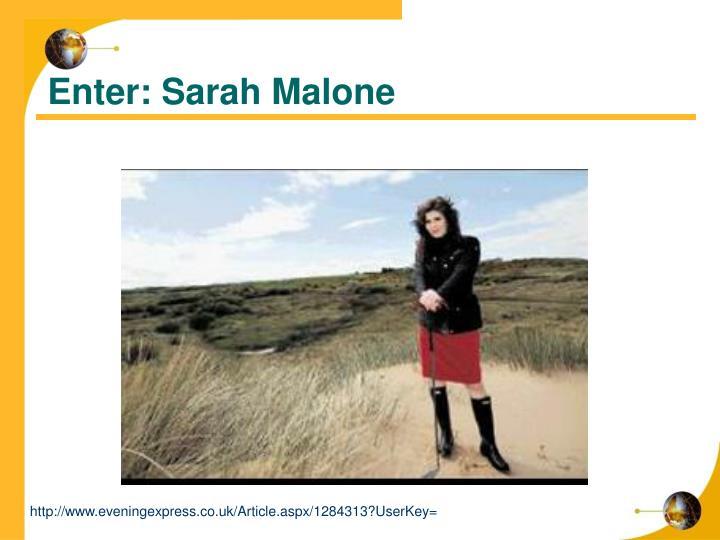 Enter: Sarah Malone