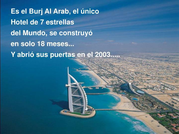 Es el Burj Al Arab, el único