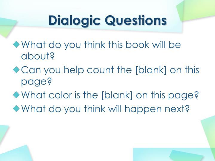 Dialogic Questions