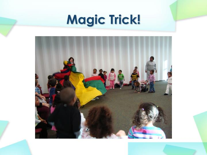 Magic Trick!