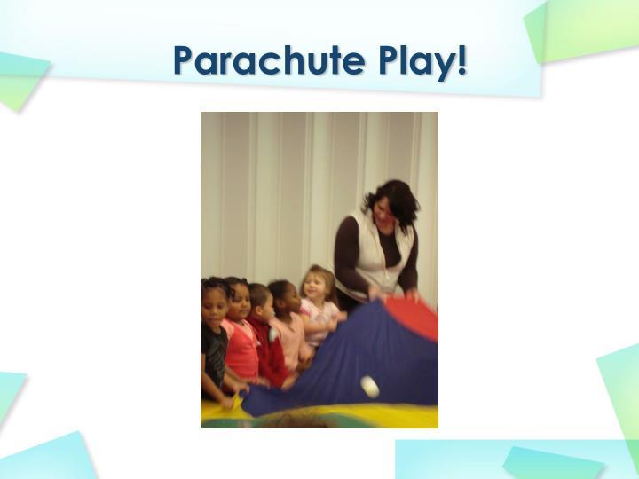 Parachute Play!