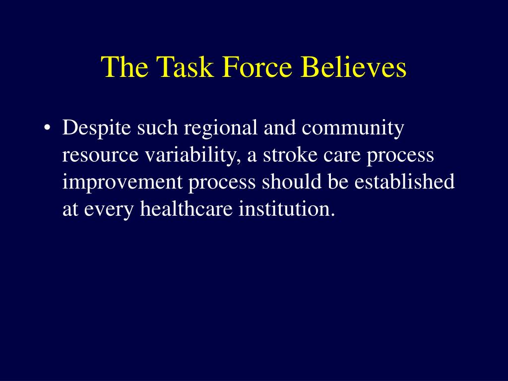 The Task Force Believes