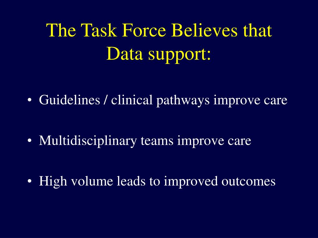 The Task Force Believes that Data support: