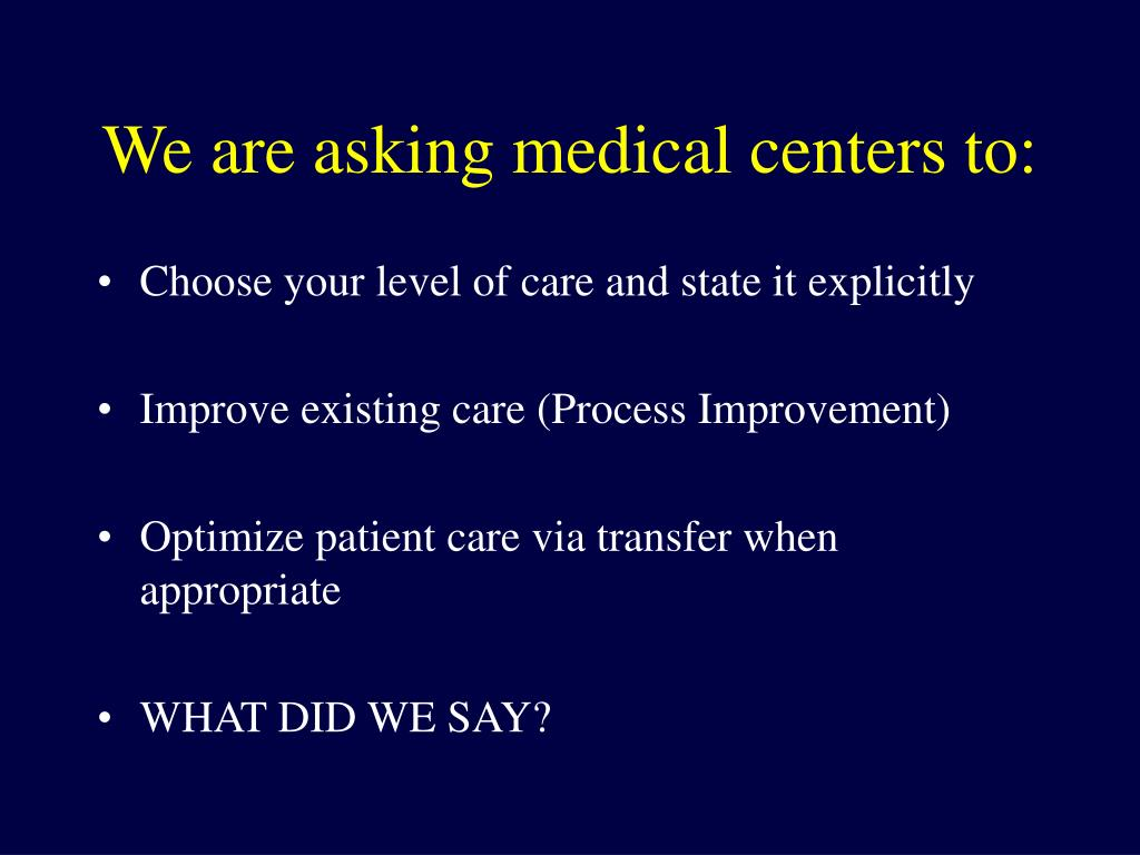We are asking medical centers to:
