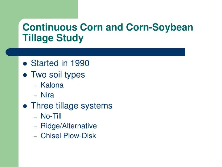 Continuous Corn and Corn-Soybean Tillage Study