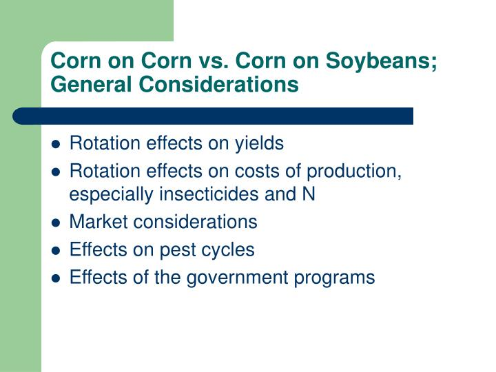 Corn on Corn vs. Corn on Soybeans; General Considerations