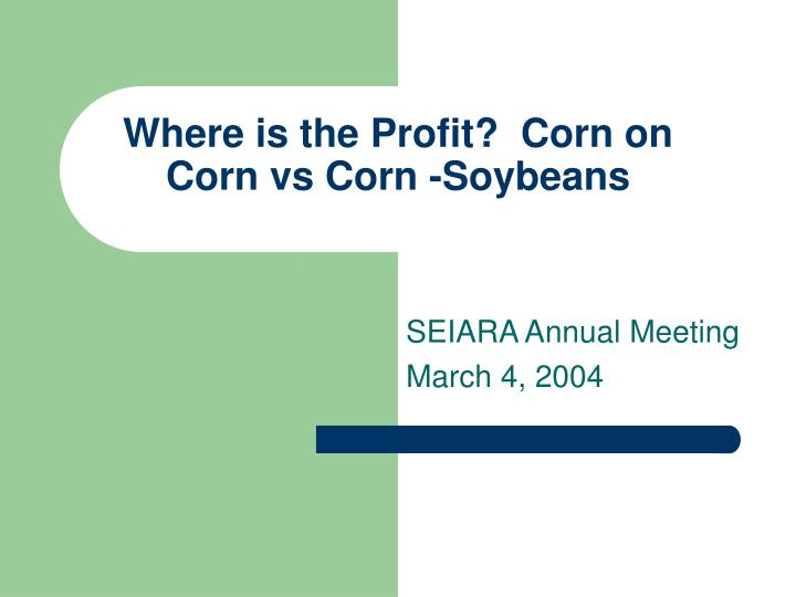 Where is the Profit?  Corn on Corn vs Corn -Soybeans