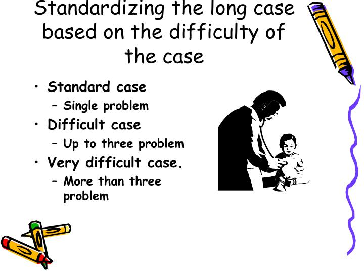 Standardizing the long case based on the difficulty of the case