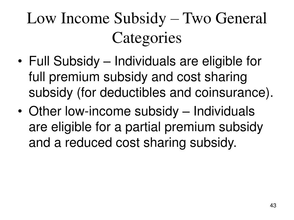 Low Income Subsidy – Two General Categories