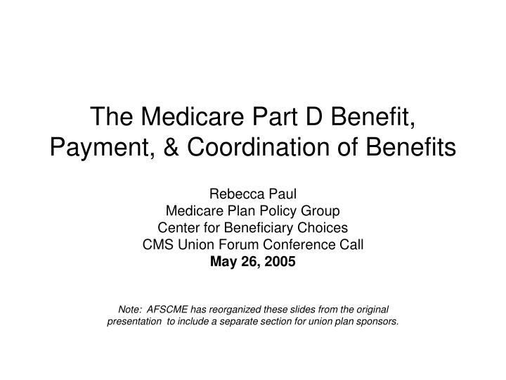 The medicare part d benefit payment coordination of benefits
