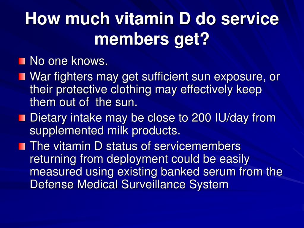 How much vitamin D do service members get?