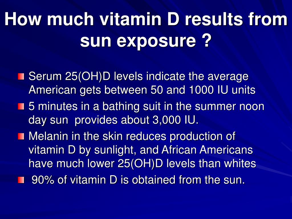 How much vitamin D results from sun exposure ?