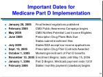 important dates for medicare part d implementation