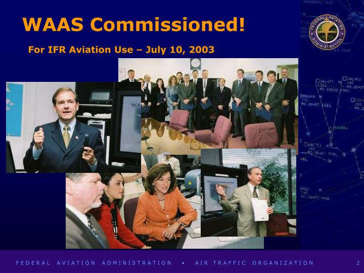 Waas commissioned for ifr aviation use july 10 2003 l.jpg