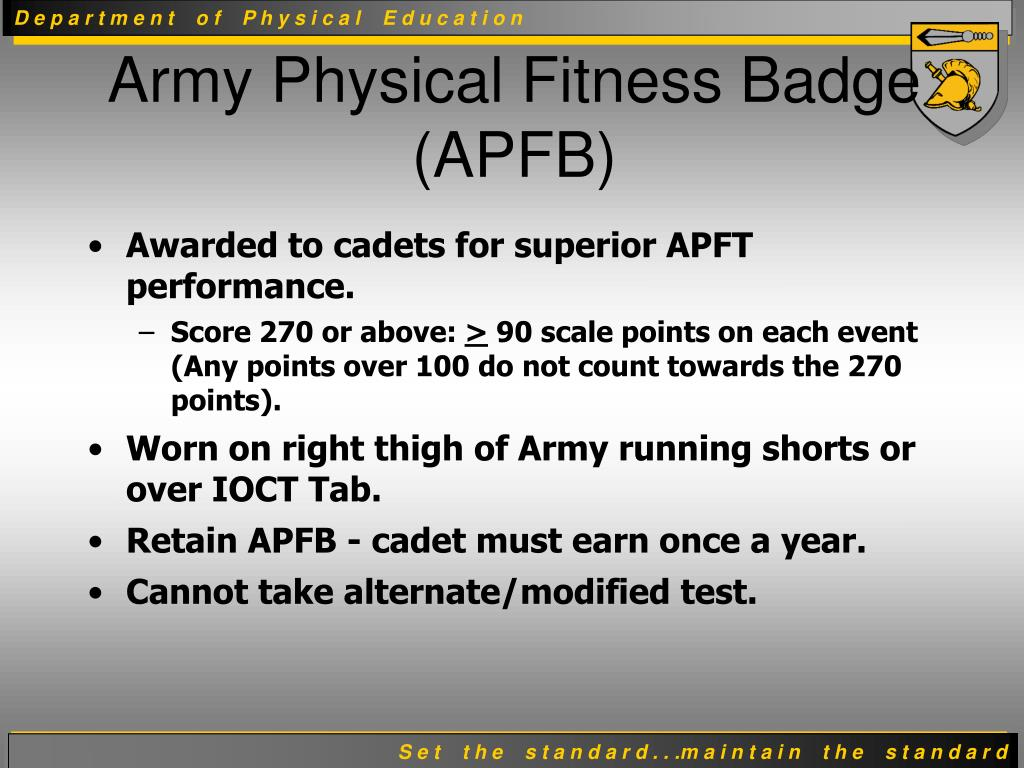 Awarded to cadets for superior APFT performance.