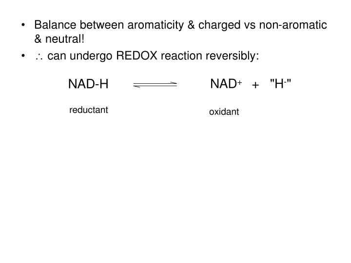 Balance between aromaticity & charged vs non-aromatic & neutral!