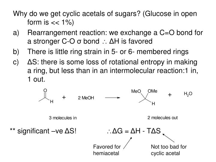 Why do we get cyclic acetals of sugars? (Glucose in open form is
