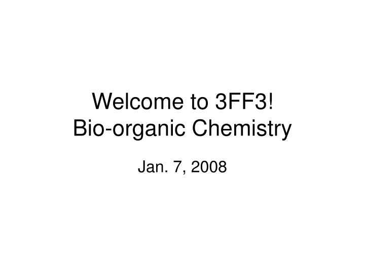 Welcome to 3ff3 bio organic chemistry