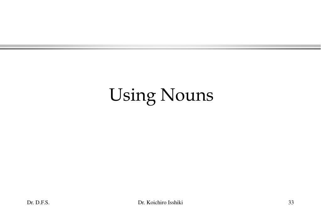 Using Nouns