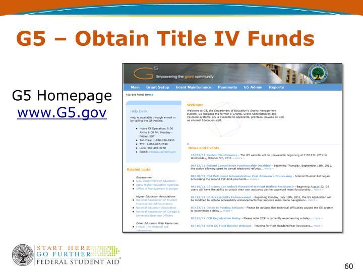 G5 – Obtain Title IV Funds
