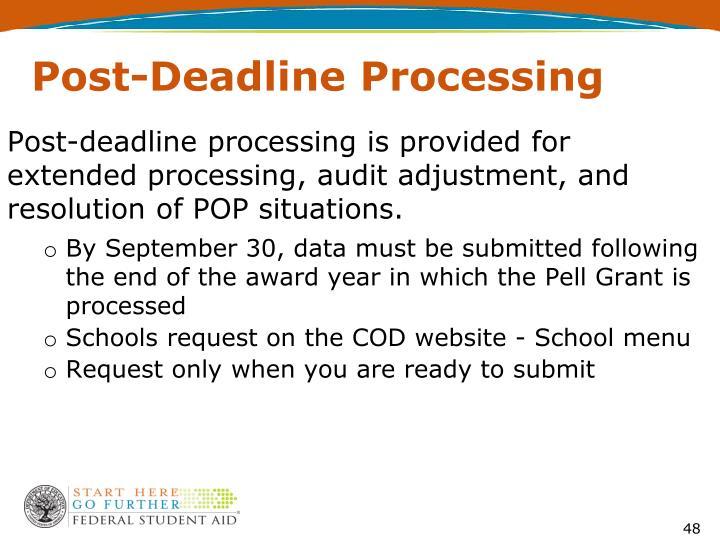 Post-Deadline Processing