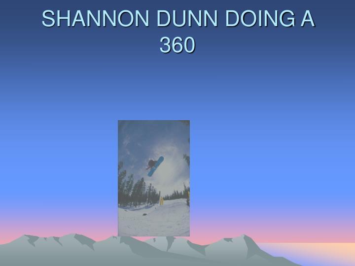 SHANNON DUNN DOING A 360