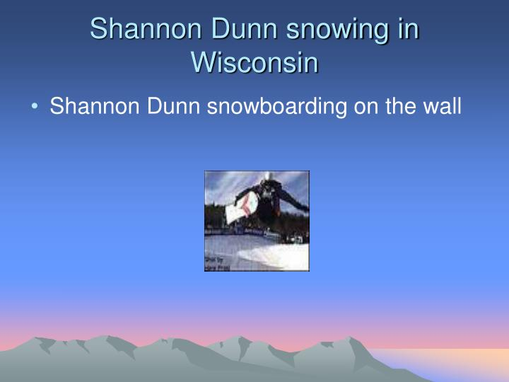 Shannon Dunn snowing in Wisconsin