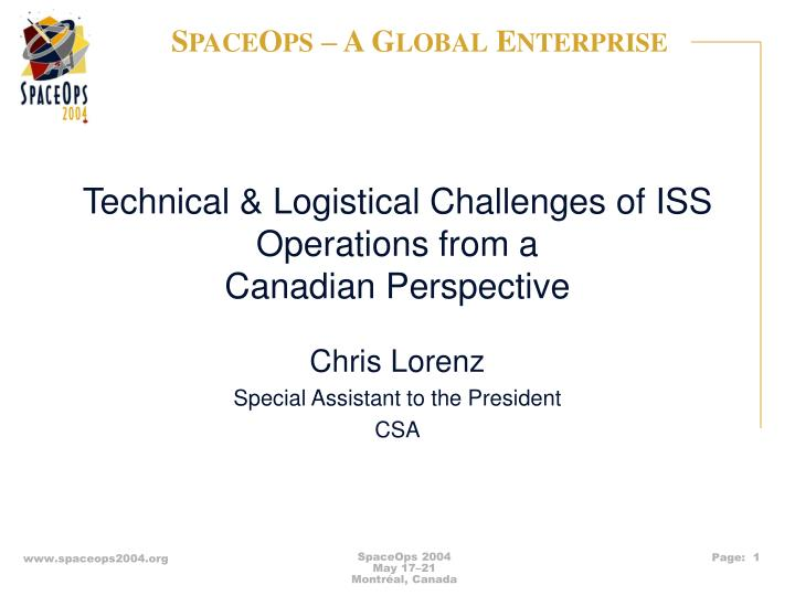 Technical logistical challenges of iss operations from a canadian perspective l.jpg