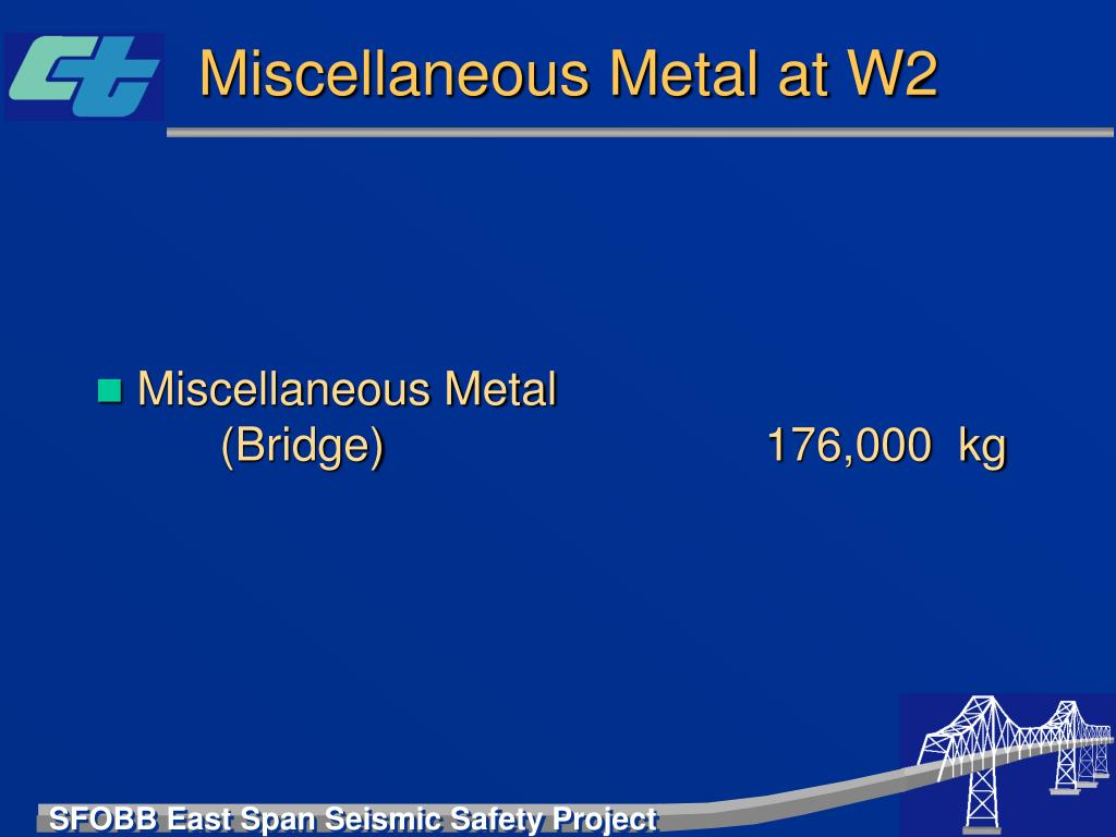 Miscellaneous Metal at W2