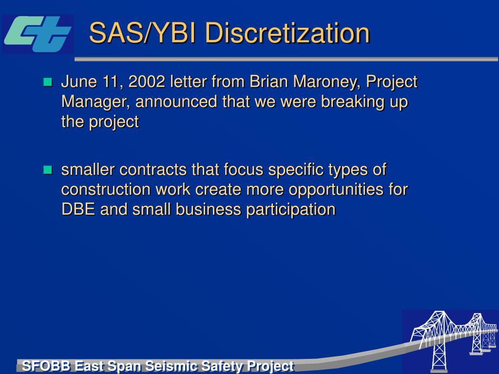 SAS/YBI Discretization