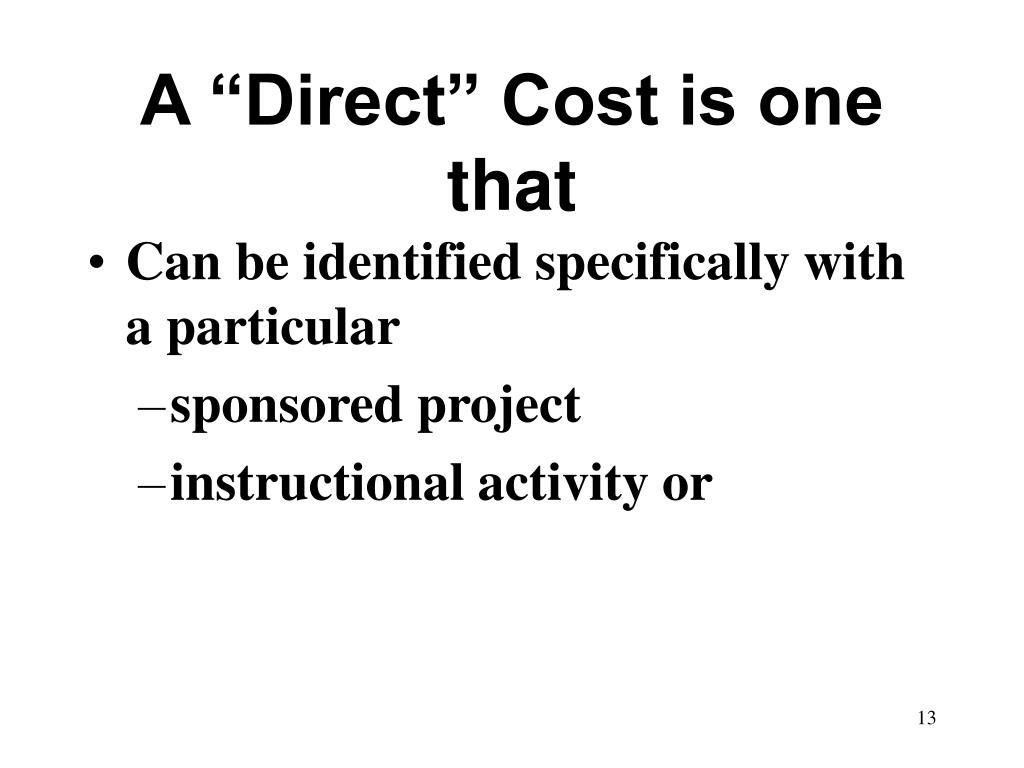 "A ""Direct"" Cost is one that"