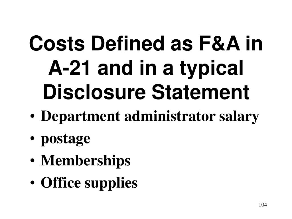 Costs Defined as F&A in A-21 and in a typical Disclosure Statement