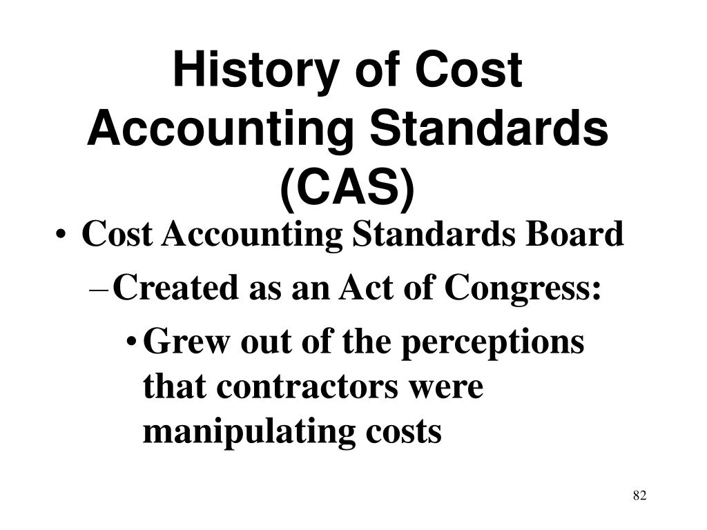 History of Cost Accounting Standards (CAS)