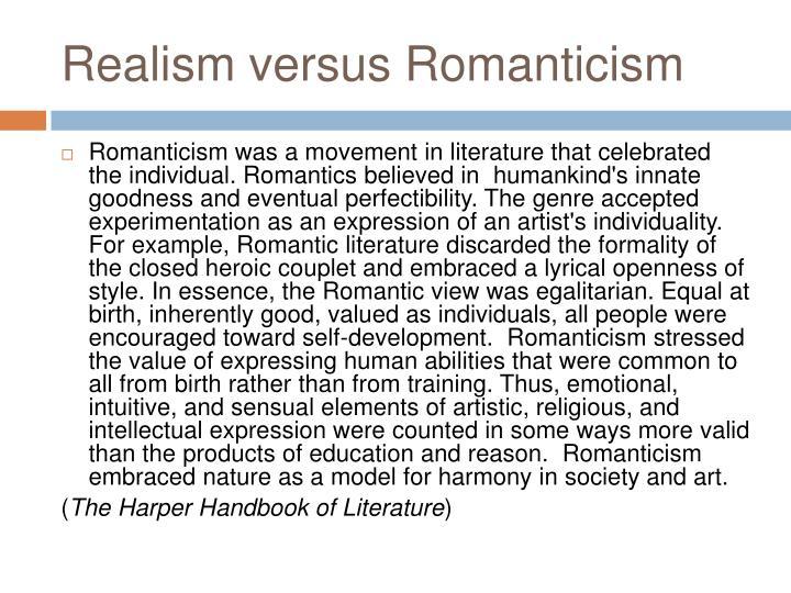 Realism versus Romanticism