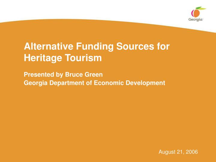 Alternative Funding Sources for Heritage Tourism