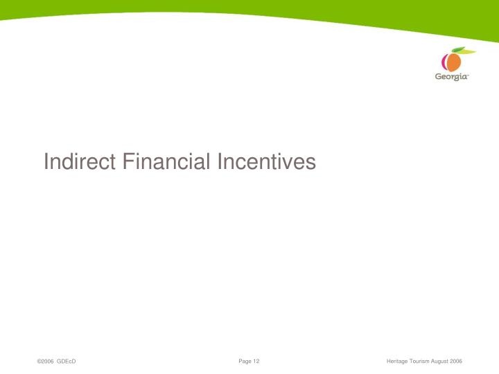 Indirect Financial Incentives