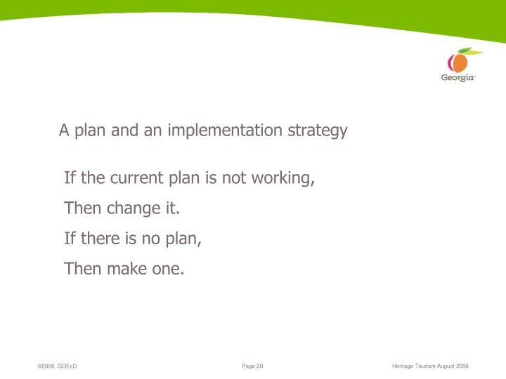 A plan and an implementation strategy