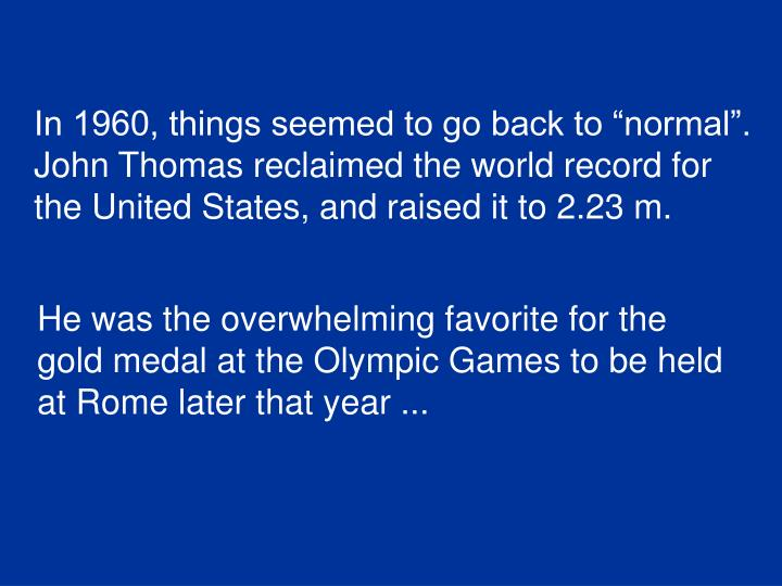 """In 1960, things seemed to go back to """"normal""""."""
