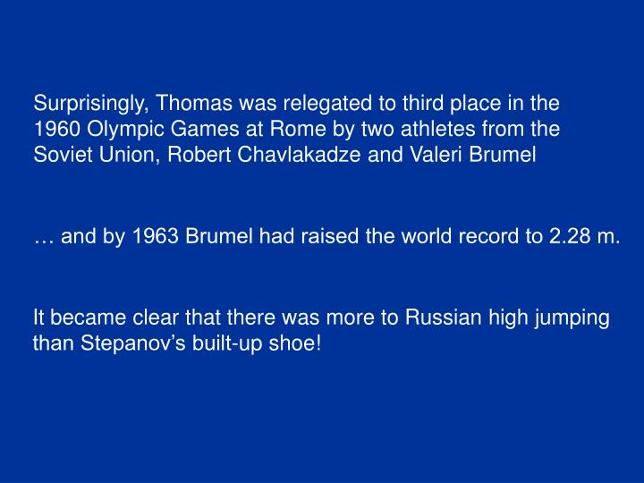 Surprisingly, Thomas was relegated to third place in the
